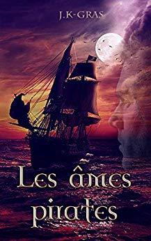 «Les Âmes Pirates 2 : La Vindicta» par J.K-Gras