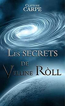 «Les secrets de Velline Ròll» par Claytone Carpe