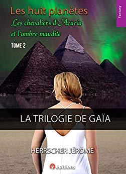 «Les huit planètes Tome 2: Les chevaliers d'Azuria et l'Ombre maudite» par Jérôme Herrscher