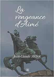 «La vengeance d'Aimé» par Jean-Claude Michot