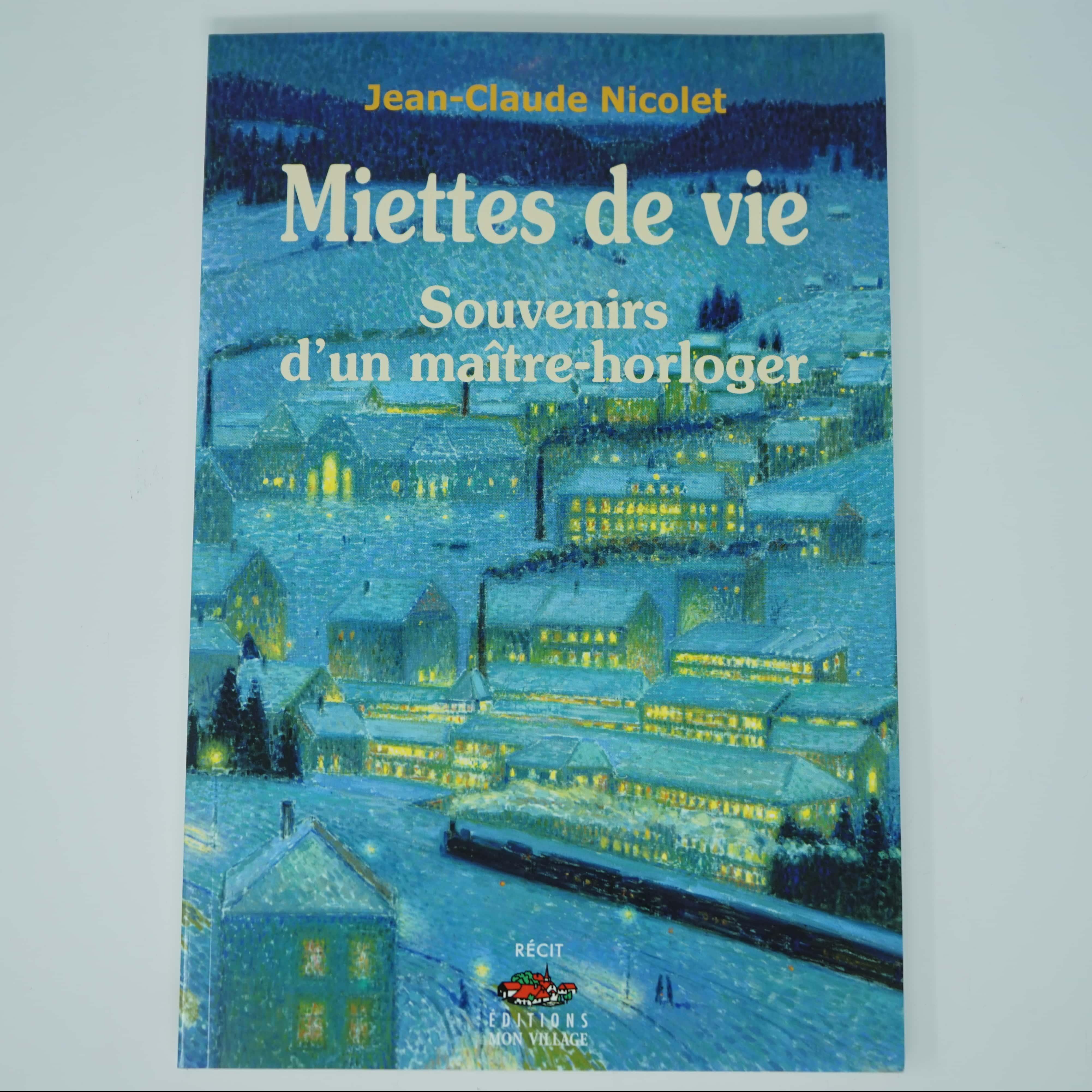 Livre Miettes de Vie Souvenirs d'un Maître Horloger couverture