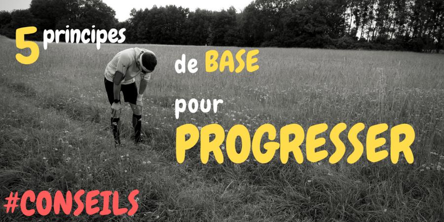5 principes de base pour progresser