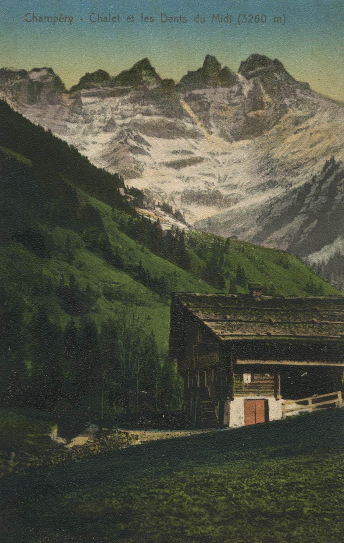 Carte postale. Champéry Chalet et les Dents du Midi (3260m)