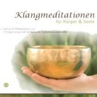 Klangmeditationen für Körper & Seele