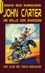 John Carter – Die Hölle von Baarsoom