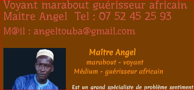 Maître Angel, le marabout voyance efficace de Paris