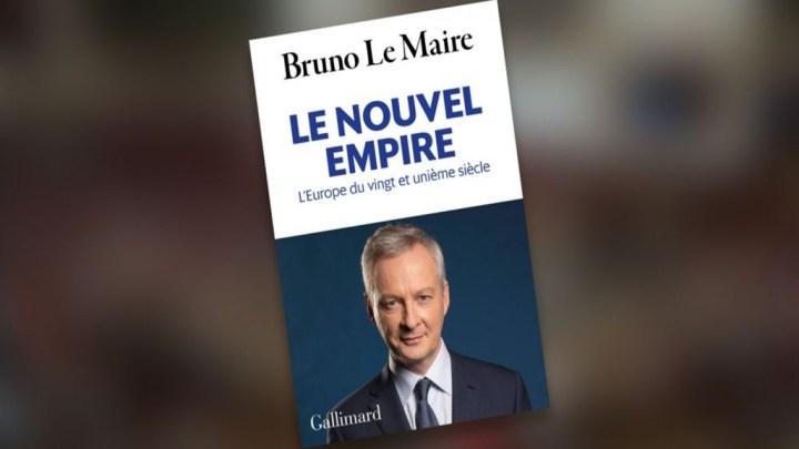 « Le Nouvel Empire » c'est l'Europe selon le livre de Le Maire