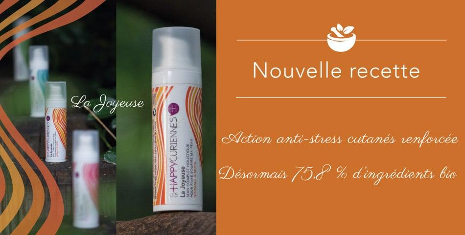 Nouvelle recette de La Joyeuse, crème de soin complet holistique, hydratante et protectrice, plus bio et anti-stress cutanés