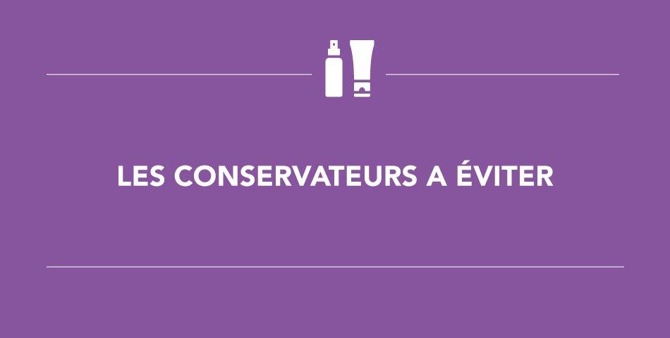 Les conservateurs à éviter en cosmétique