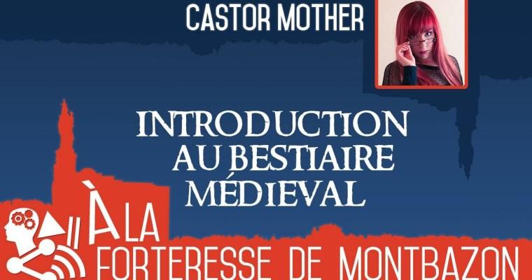 Castor Mother – Introduction au bestiaire médieval