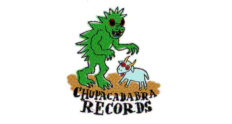 CHUPACADABRA RECORDS