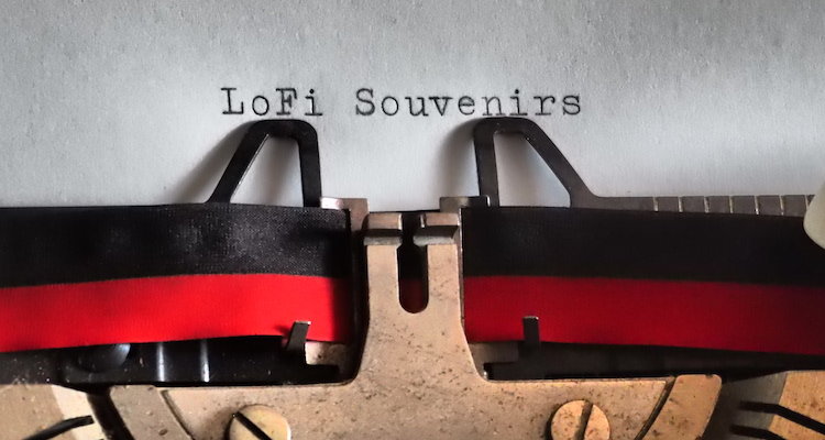 LOFI SOUVENIRS