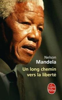 Mandela Nelson Un long chemin vers la liberté