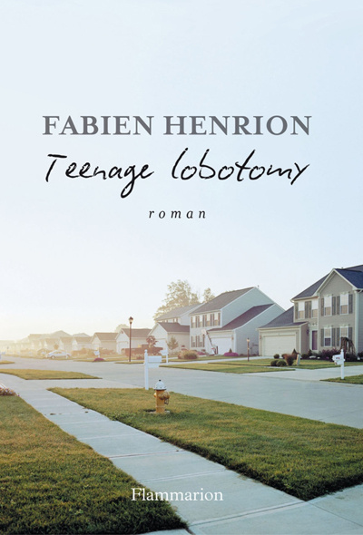 Teenage Lobotomy de Fabien Henrion : une très bonne surprise (1/2)