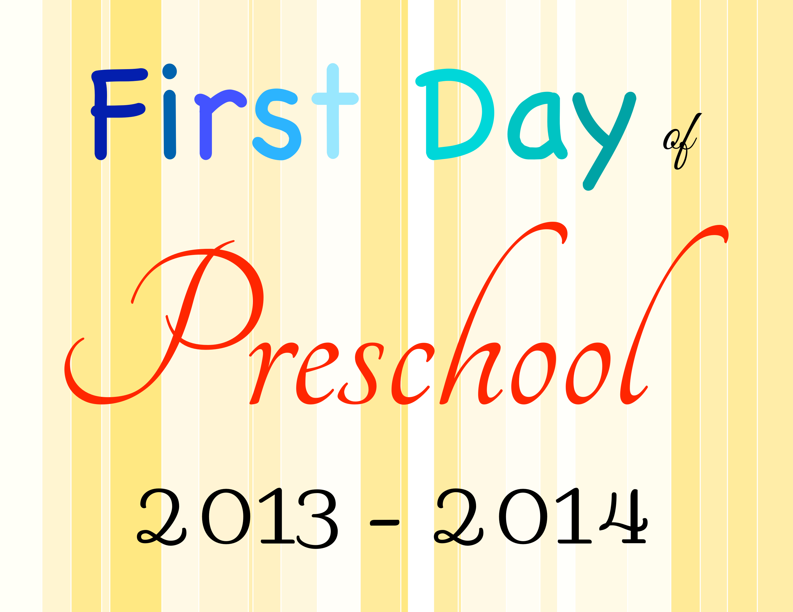 First Day Of Preschool And Mother S Day Out Printables