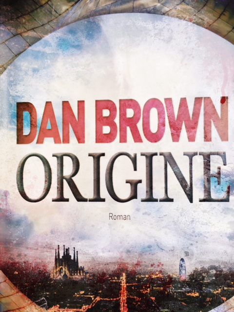 Origine (dan Brown) : origine, brown), Origine, BROWN