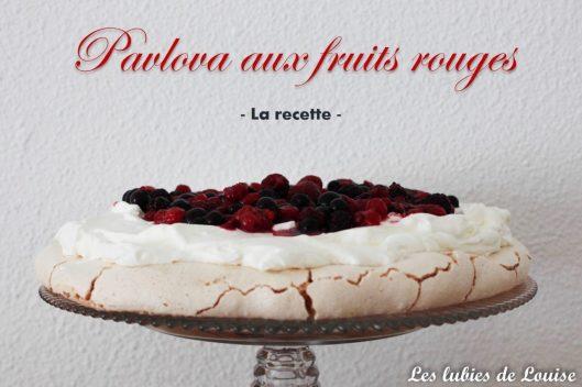 Recette facile et rapide Pavlova aux fruits rouges - Les lubies de louise-titre2