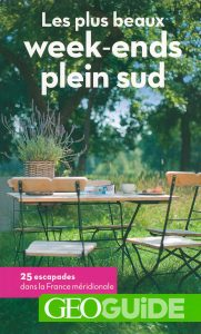 Géoguide week-ends dans le Sud de la France