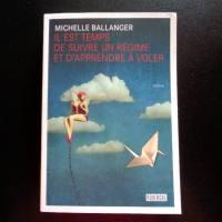 Il est temps de suivre un régime et d'apprendre à voler - Michelle Ballanger