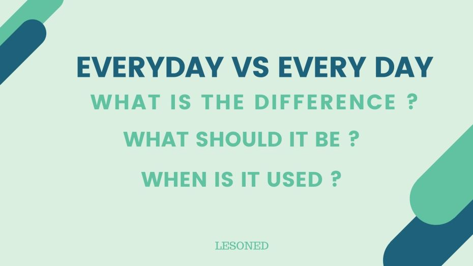 every day vs everyday what is the difference and when is it used