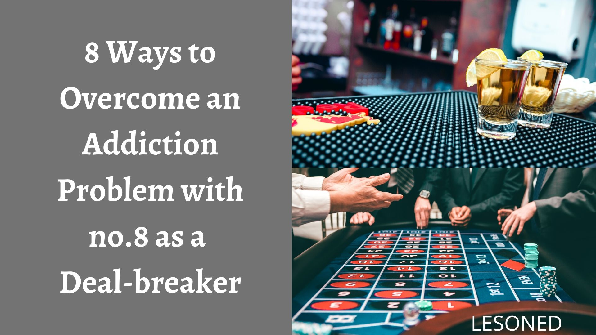 8 Ways to Overcome an Addiction Problem with no.8 as a Deal-breaker