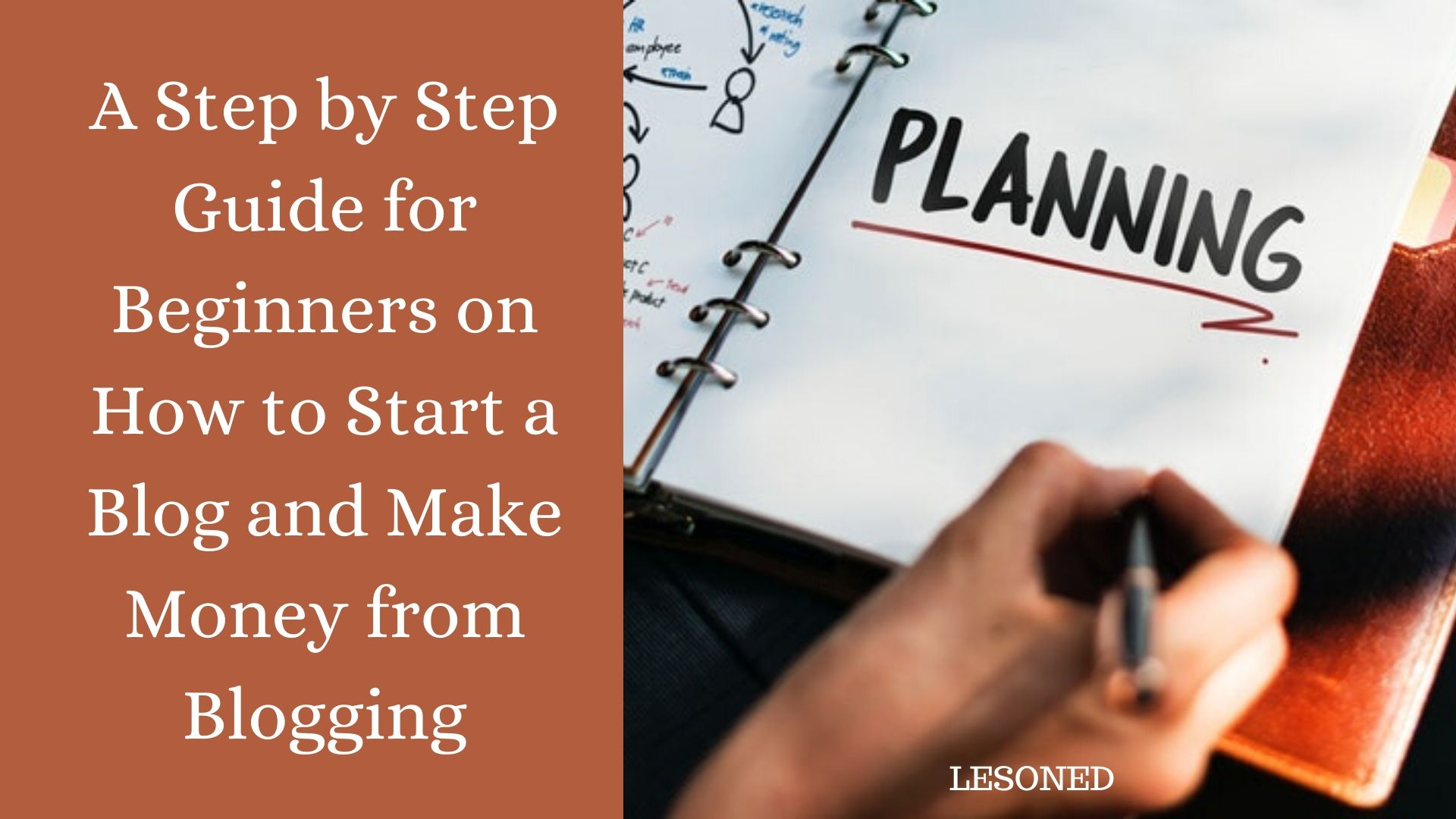 A Step by Step Guide for Beginners on How to Start a Blog and Make Money from Blogging