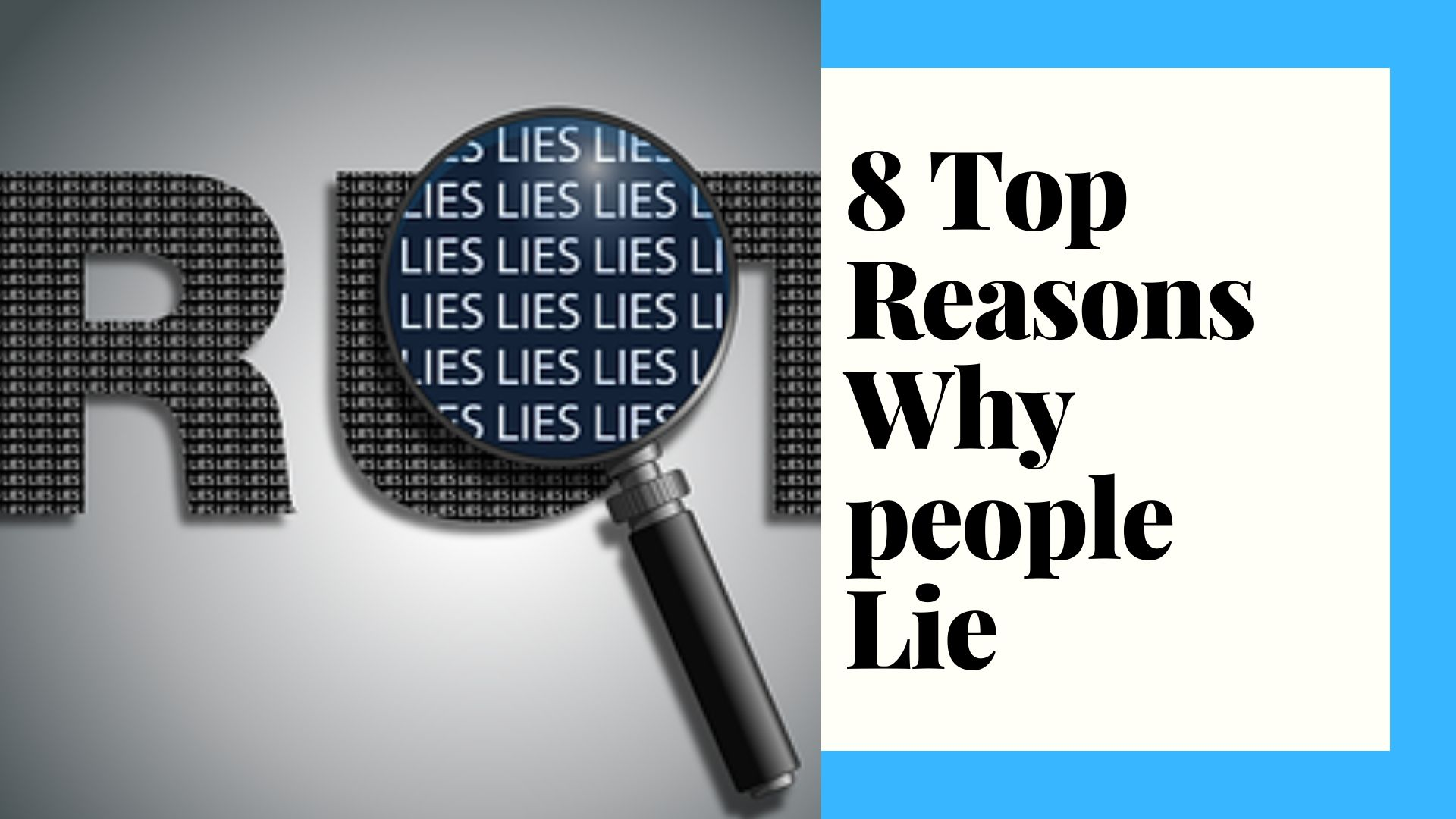 Why Do People Lie? 8 Top Reasons why People Lie