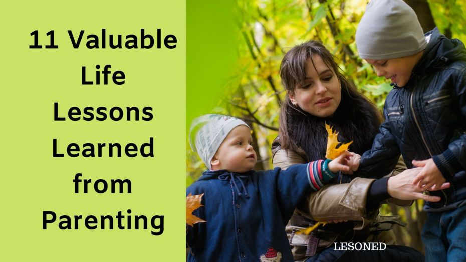 11 valuable life lessons learned from parenting