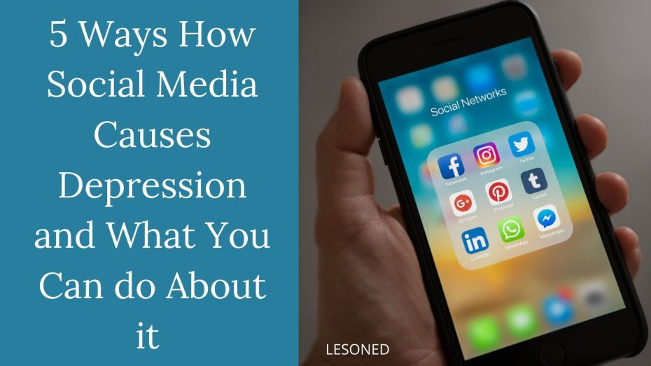 5 Ways How Social Media Causes Depression and What You Can do About it