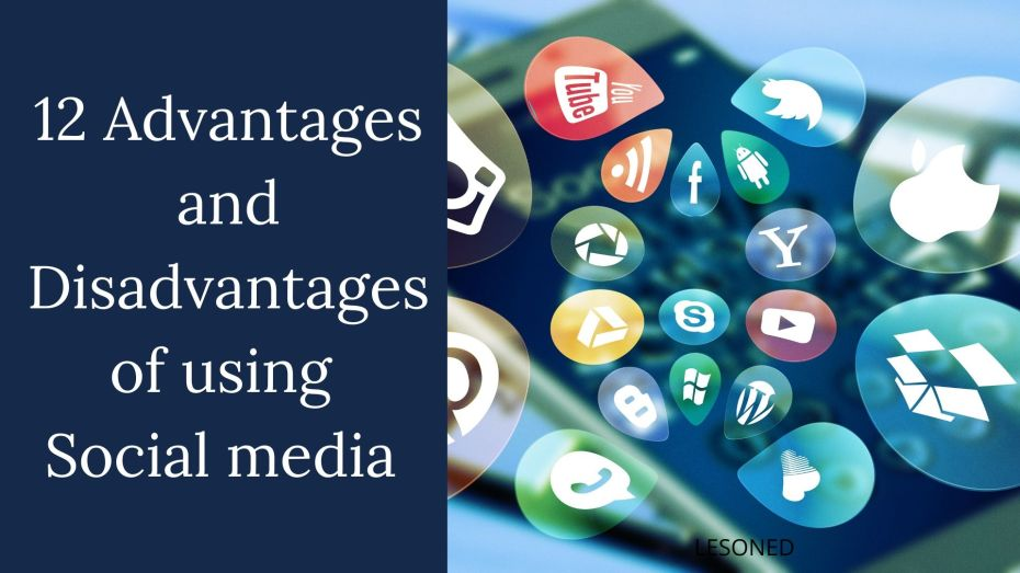 12 Advantages and Disadvantages of using Social media