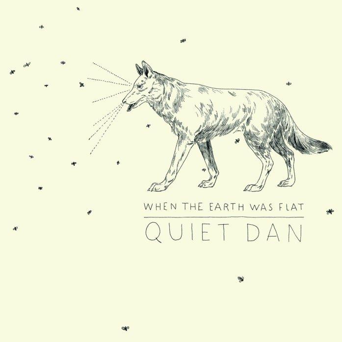 Quiet Dan - When The Earth Was Flat - Les Oreilles Curieuses