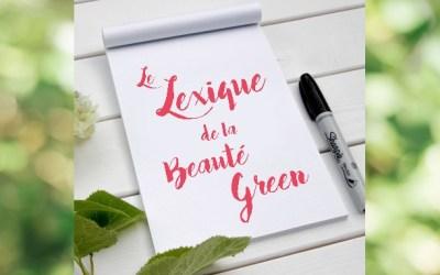 Le Lexique de la Beauté Green 🌿🍃