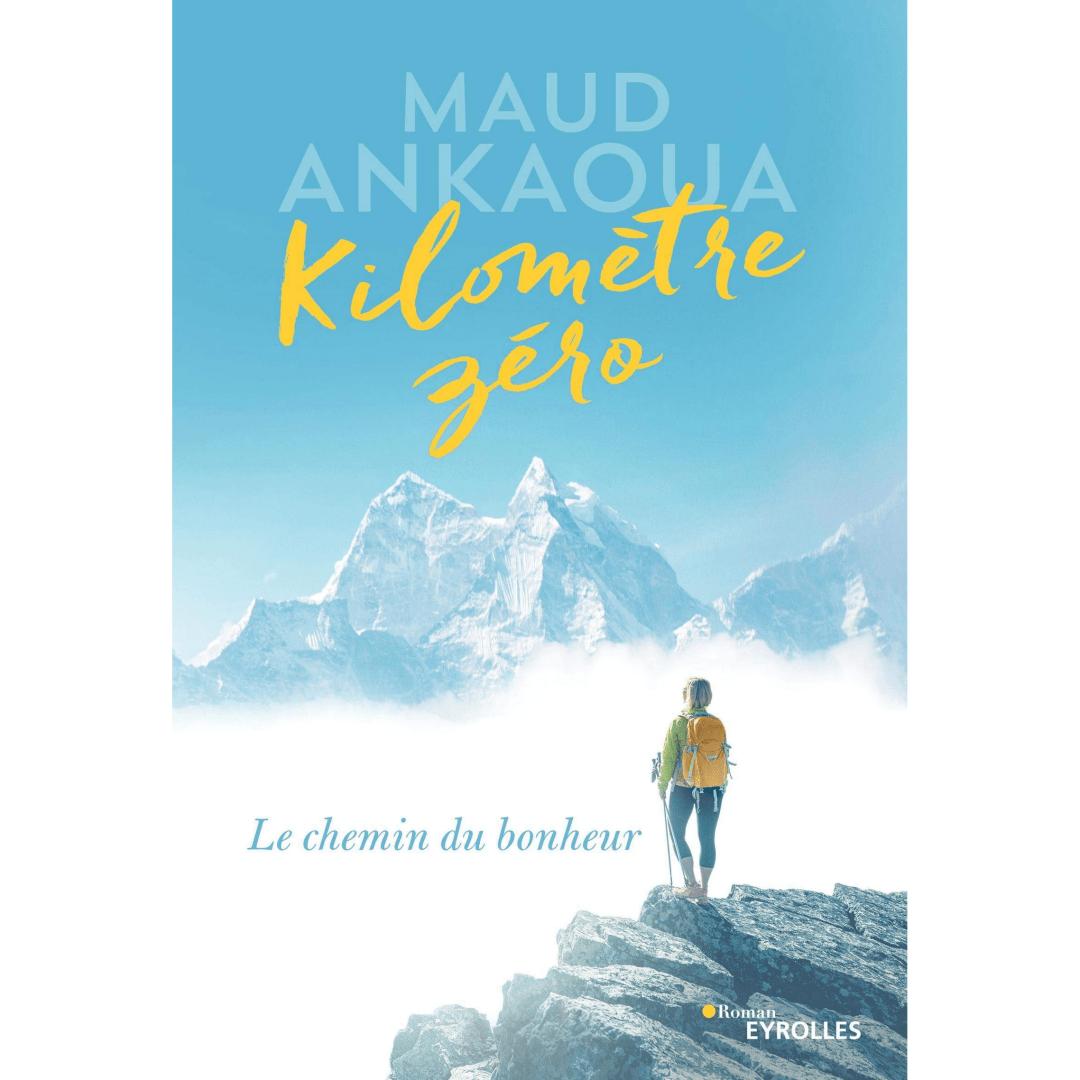 roman Kilomètre zéro: Le chemin du bonheur - Maud Ankaoua