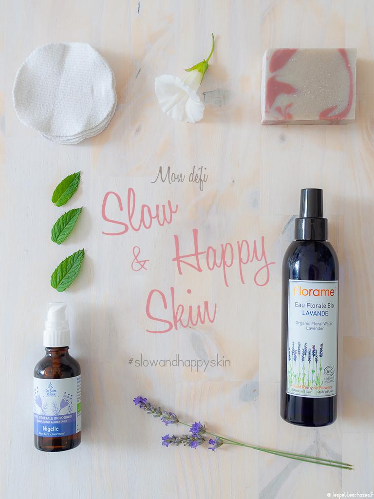 Défi Slow and Happy Skin - Les petites chozes