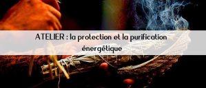 La protection et la purification énergétique @ Liège | Wallonia | Belgium