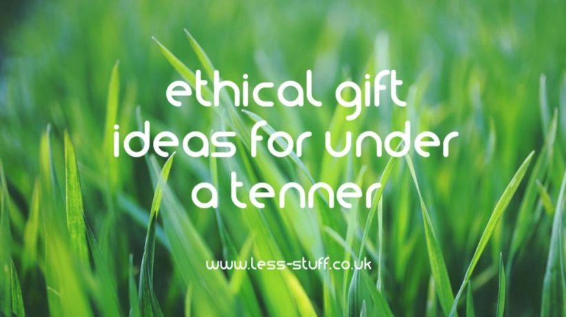 ethical gift ideas under a tenner