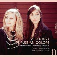 CD Camille Thomas Beatrice Berrut Un siècle de musique russe - Sonates pour violoncelle et piano