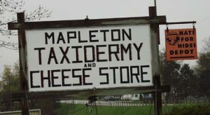 Taxidermy and Cheese Store