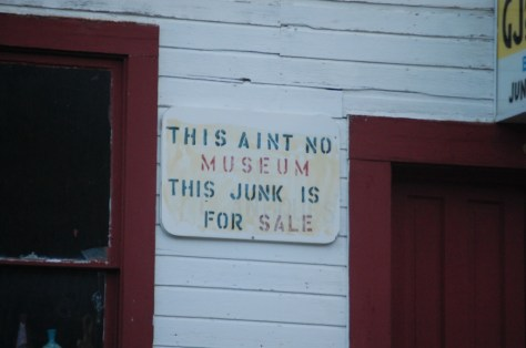 Love this sign on GJ's - This ain't no museum, this junk is for sale