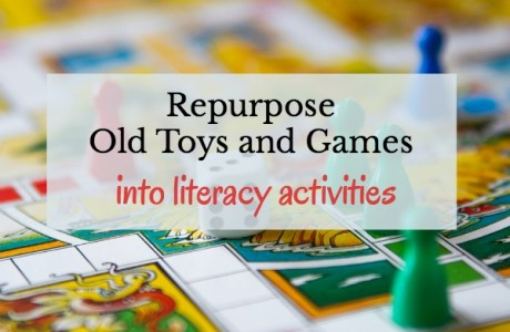 Repurpose Old Games and Toys into Literacy Activities