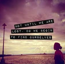 not until we are lost