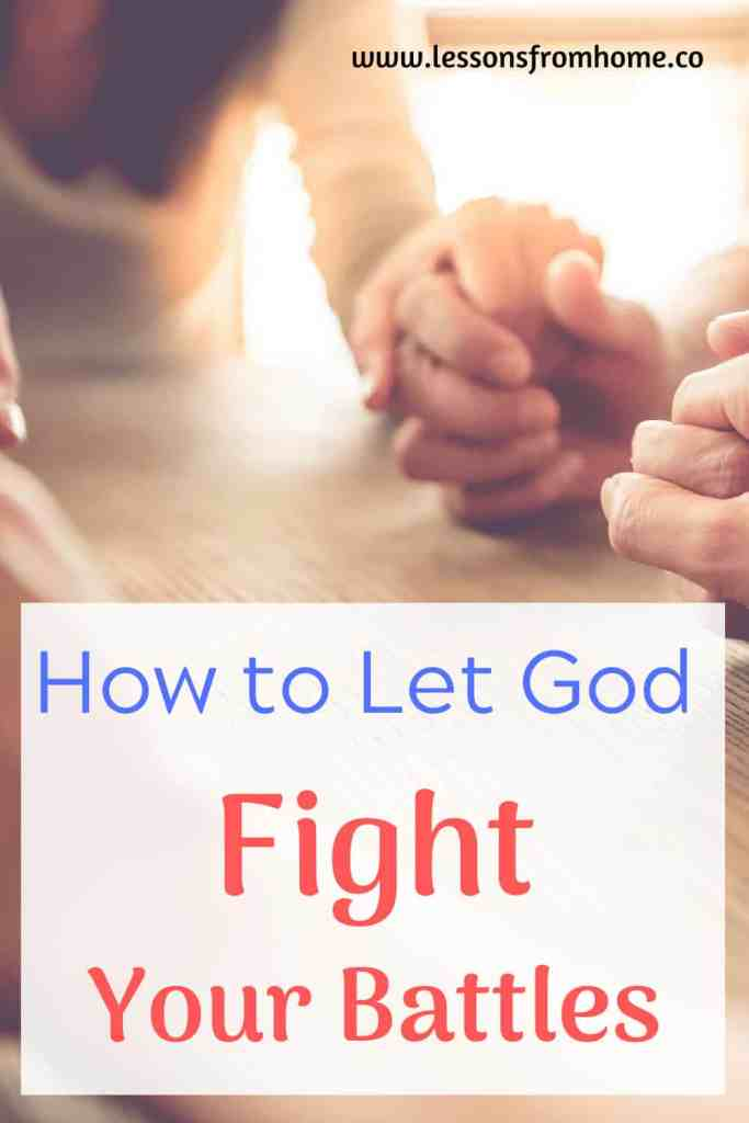 how to let God fight your battles