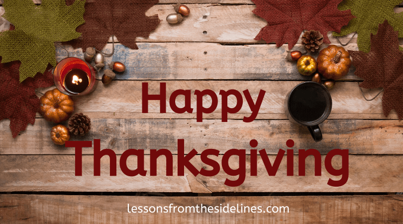 Happy Thanksgiving - Thanksgiving Reflections 2019