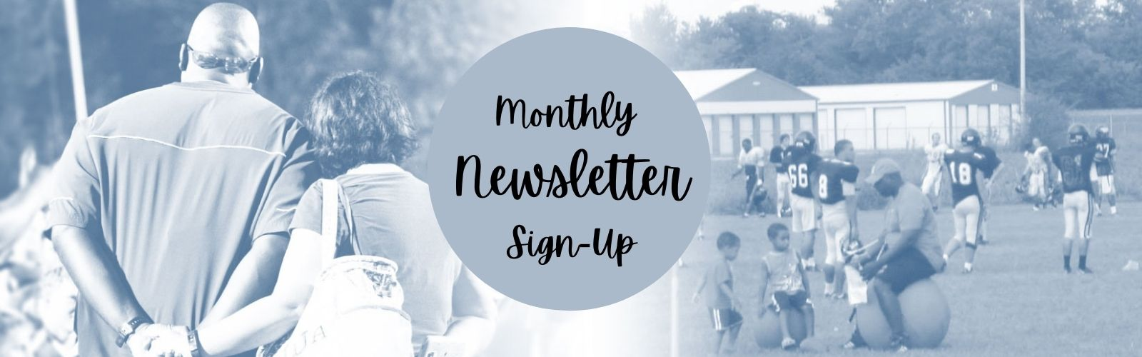 Coaches' Wives and Ministry Wives Monthly Newsletter Sign Up