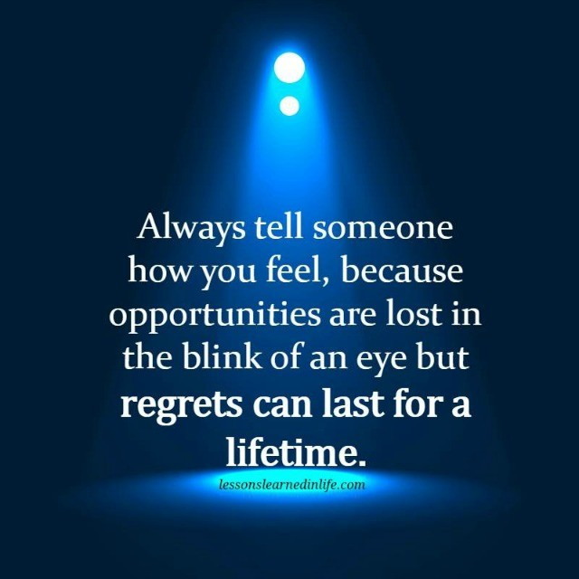 Lessons Learned in LifeTell someone how you feel ...