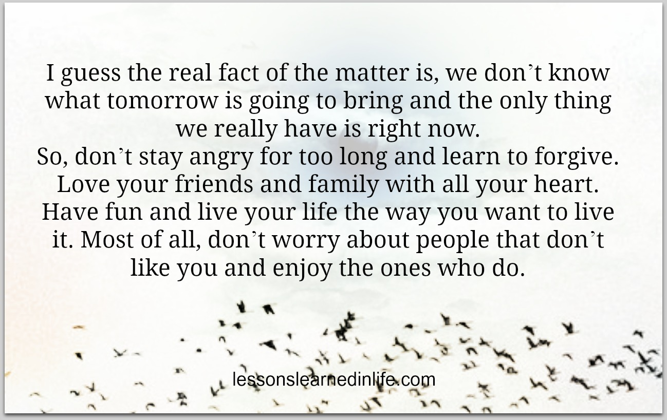 Lessons Learned In Lifei Guess The Real Fact Of The Matter Is
