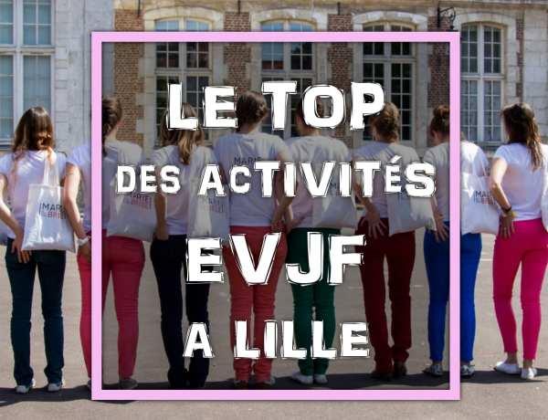 Le Top des Activités pour un enterrement de vie de jeune fille à Lille