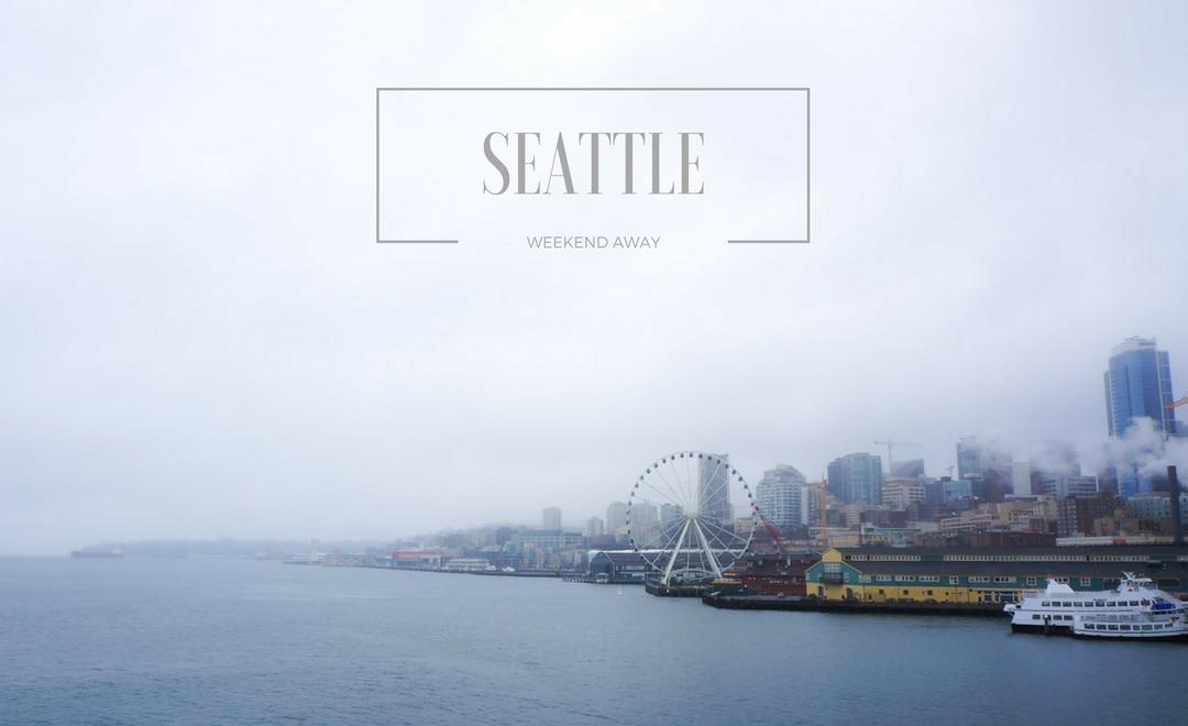 Weekend Away | Seattle, Washington