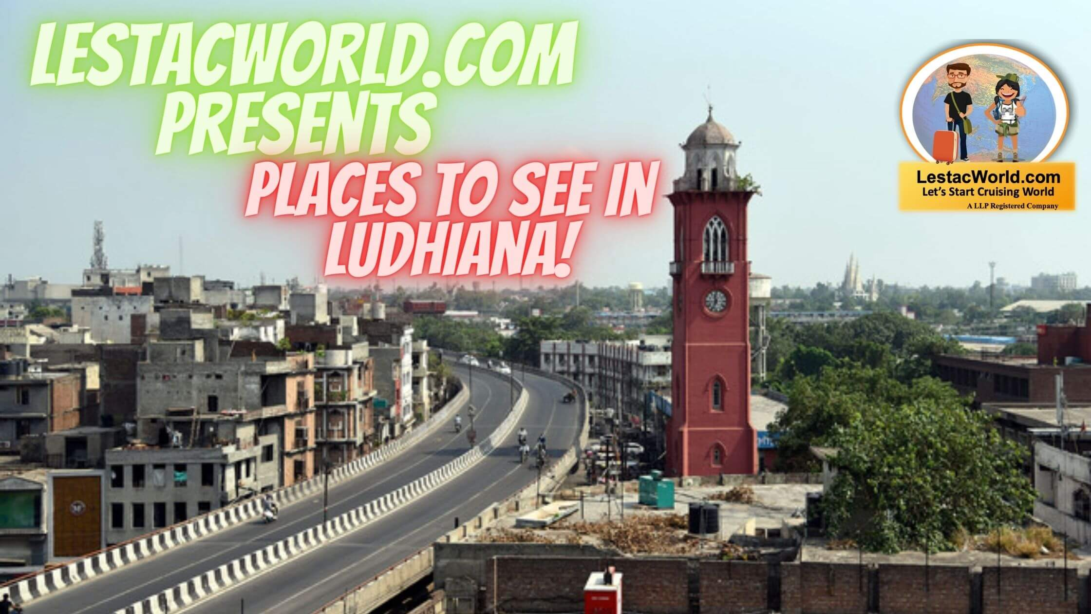 Famous places to see/visit in Ludhiana ?(2021)