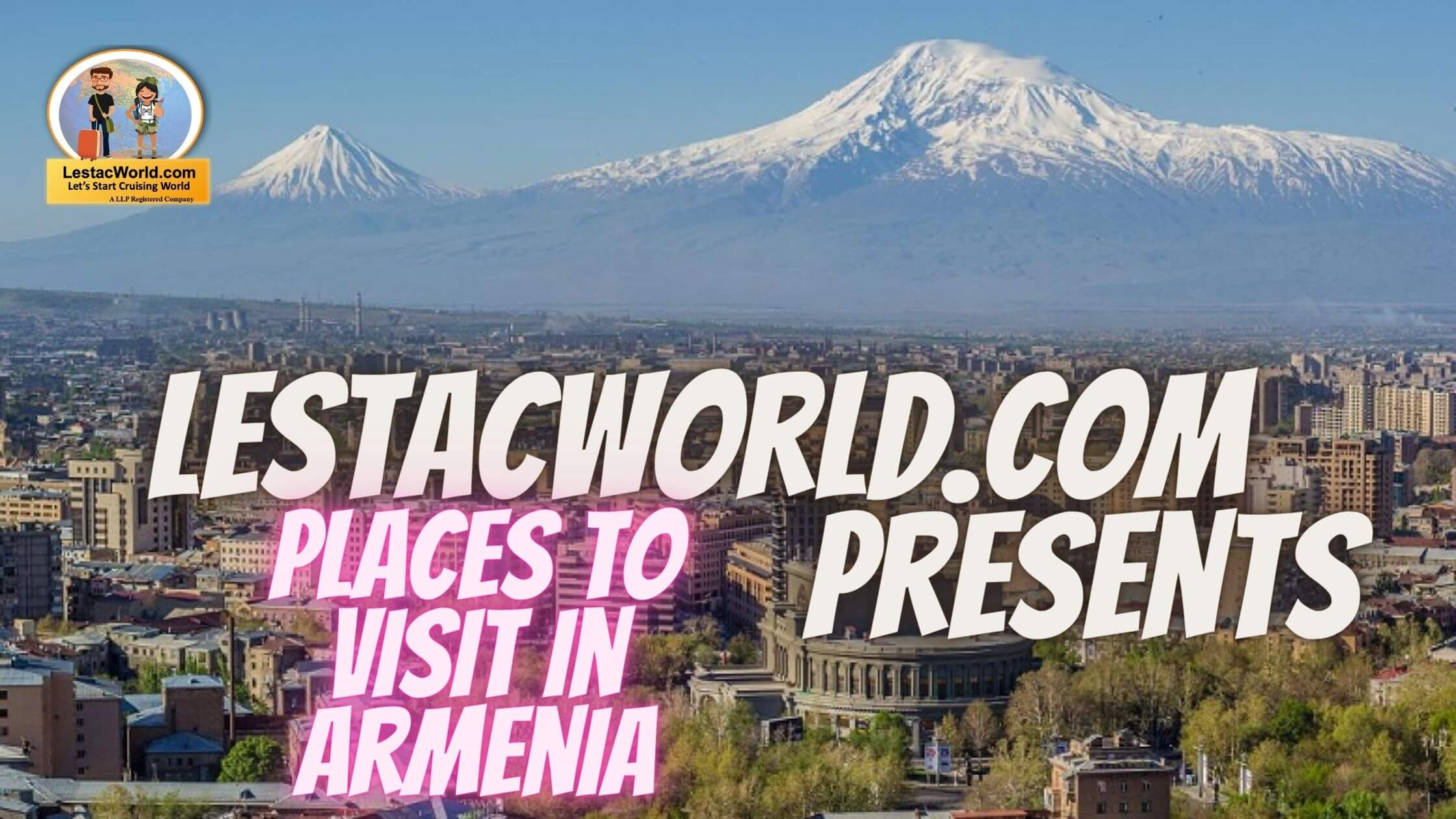Read more about the article Famous places to Visit/see in Armenia ?
